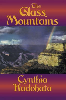 The Glass Mountains, Cynthia Kadohata