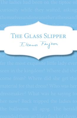The Glass Slipper, Eleanor Farjeon