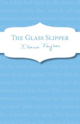 The Glass Slipper, Eleanor Farjeon