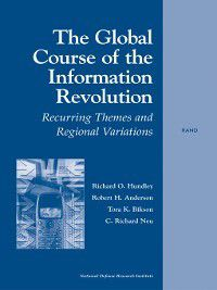 The Global Course of the Information Revolution, Robert H. Anderson, C. Richard Neu, Richard O. Hundley, Tora K. Bikson