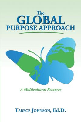The Global Purpose Approach, Tarece Johnson Ed.D.