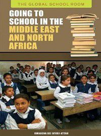 The Global School Room: Going to School in the Middle East and North Africa, Kwabena Ofori-Attah