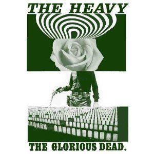 The Glorious Dead, The Heavy