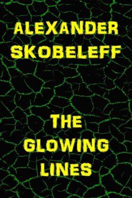 The Glowing Lines, Alexander Skobeleff