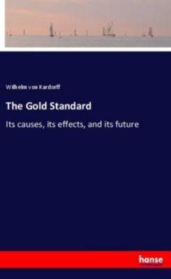 The Gold Standard, Wilhelm von Kardorff