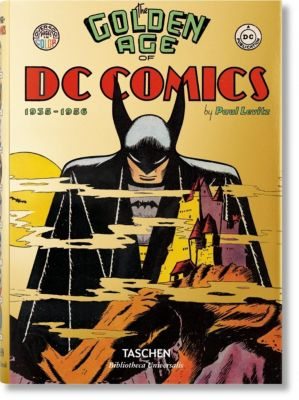 The Golden Age of DC Comics - Paul Levitz pdf epub