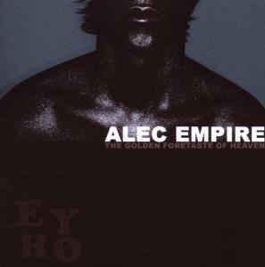 The Golden Foretaste Of Heaven, Alec Empire