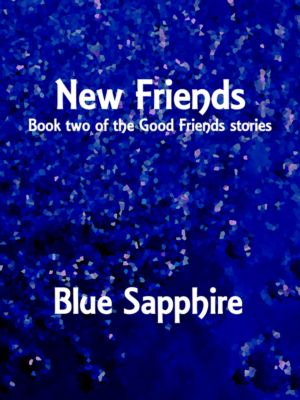 The Good Friends Stories: New Friends, Blue Sapphire