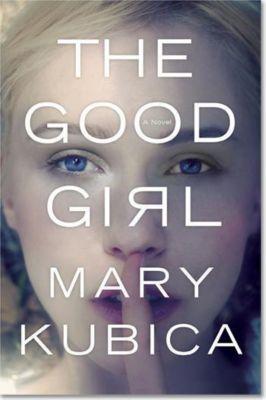 The Good Girl, Mary Kubica