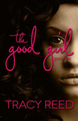 The Good Girl: The Good Girl Part One, Tracy Reed