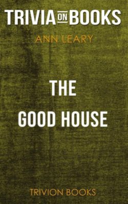 The Good House by Ann Leary (Trivia-On-Books), Trivion Books