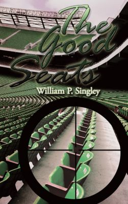 The Good Seats, William P. Singley