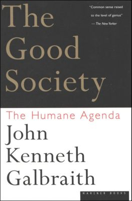 The Good Society, John Kenneth Galbraith