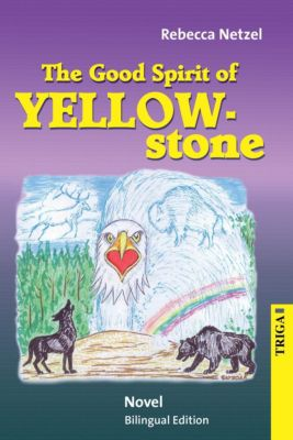 The Good Spirit of Yellowstone - Rebecca Netzel |