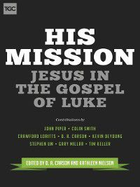 The Gospel Coalition: His Mission