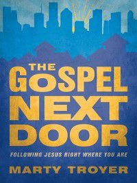 The Gospel Next Door, Marty Troyer