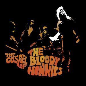 The Gospel Of ..., The Bloody Honkies