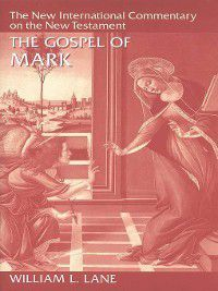 The Gospel of Mark, William L. Lane