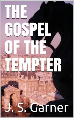 The Gospel of the Tempter, J.S. Garner