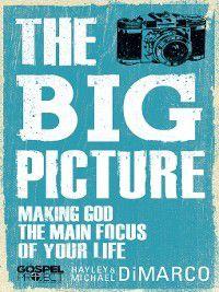The Gospel Project: The Big Picture, Hayley DiMarco, Michael DiMarco