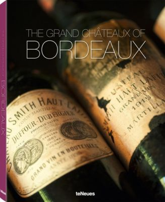 The Grand Châteaux of Bordeaux - Ralf Frenzel |