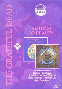 The Grateful Dead - Anthem to Beauty (Classic Album), Grateful Dead
