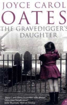 The Gravedigger's Daughter, Joyce Carol Oates