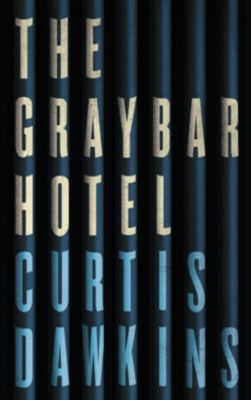 The Graybar Hotel, Curtis Dawkins