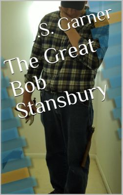 The Great Bob Stansbury, J.S. Garner