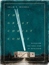 The Great Christ Comet, Colin R. Nicholl