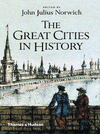 The Great Cities in History, John Julius Norwich