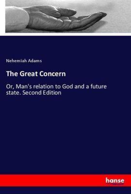 The Great Concern, Nehemiah Adams