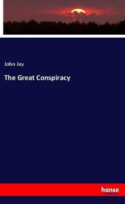 The Great Conspiracy, John Jay