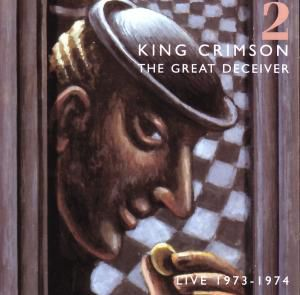 The Great Deceiver Vol. 2, King Crimson