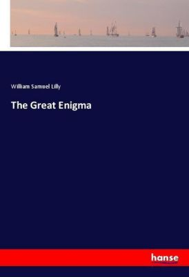 The Great Enigma, William Samuel Lilly