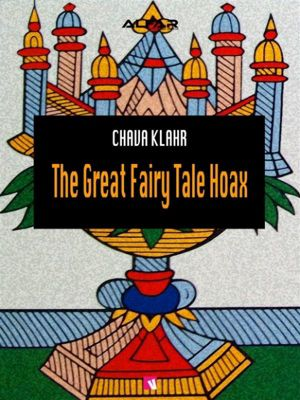 The Great Fairy Tale Hoax, Chava Klahr