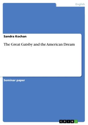 The Great Gatsby and the American Dream, Sandra Kochan