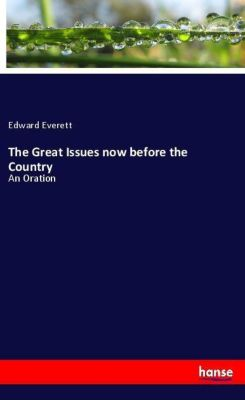 The Great Issues now before the Country, Edward Everett
