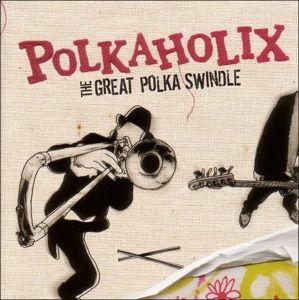 The Great Polka Swindle, Polkaholix