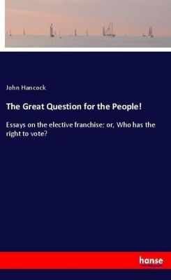 The Great Question for the People!, John Hancock