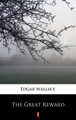 The Great Reward, Edgar Wallace