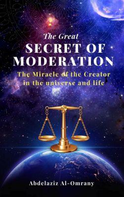 The Great Secret of Moderation, Abdelaziz Al-Omrany