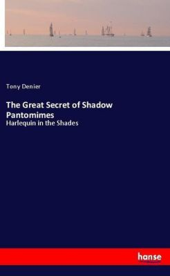 The Great Secret of Shadow Pantomimes, Tony Denier