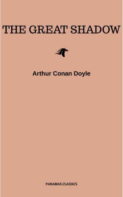 The Great Shadow, Arthur Conan Doyle