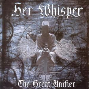 The Great Unifier, Her Whisper