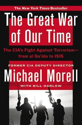 The Great War of Our Time, Michael Morell
