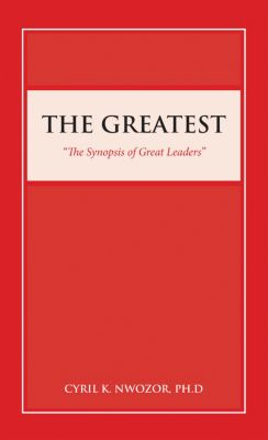 The Greatest, Cyril K. Nwozor PhD