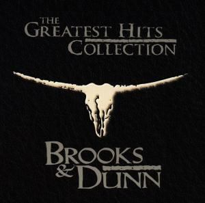 The Greatest Hits Collection (), Brooks & Dunn