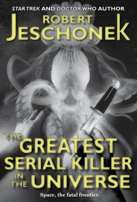 The Greatest Serial Killer in the Universe, Robert Jeschonek