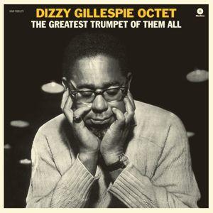 The Greatest Trumpet Of Them All (Ltd.180g Vinyl), Dizzy Octet Gillespie